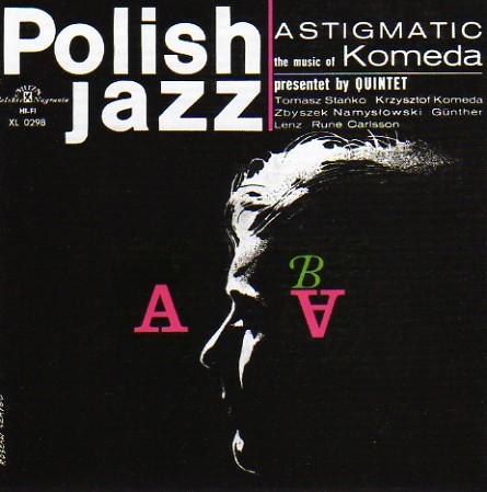 Krzysztof Komeda Quintet Astigmatic (polish jazz vol. 5)