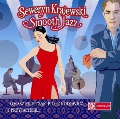 Tomasz Filipczak, Piotr Rodowicz, Seweryn Krajewski Seweryn Krajewski Smooth Jazz