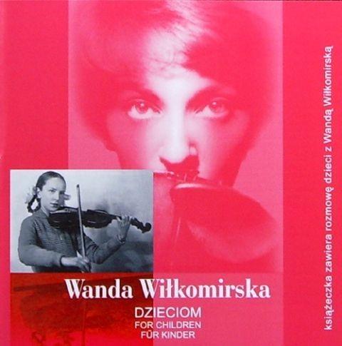 Wanda Wiłkomirska Wanda Wiłkomirska Dzieciom