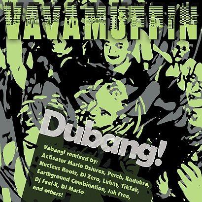 Vavamuffin Dubang!