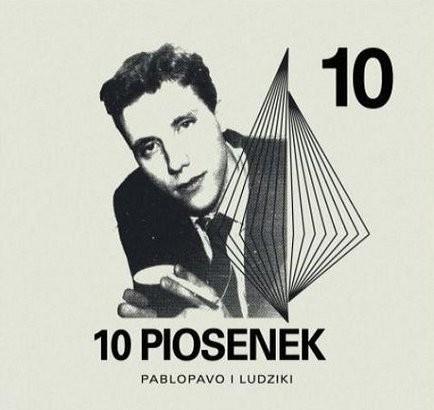 Pablopavo Ludziki 10 Piosenek