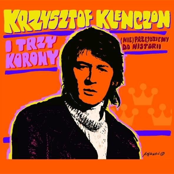 Trzy Korony i Krzysztof Klenczon  (Nie) przejdziemy do historii