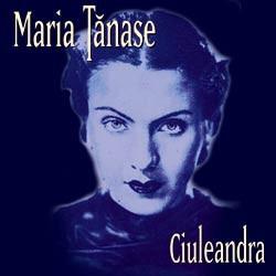 Maria Tanase Ciuleandra