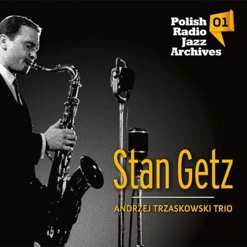 Stan Getz Andrzej Trzaskowski Polish Radio Jazz Archives Vol 1
