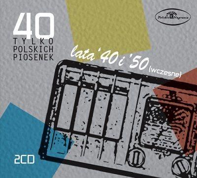 40 tylko polskich piosenek: Lata 40. i 50. wczesne