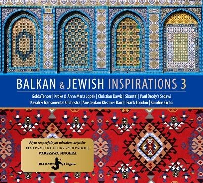 Balkan and Jewish Inspirations 3