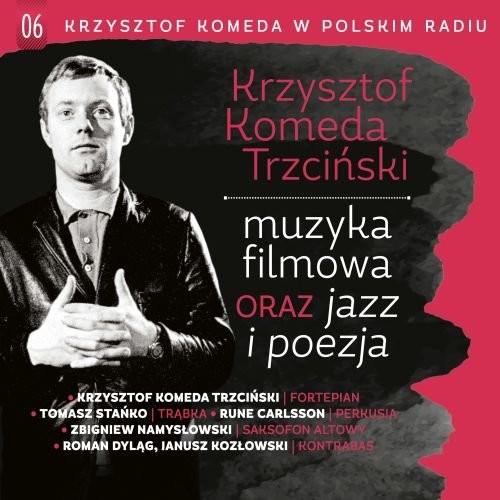 Krzysztof Komeda Trzciński Muzyka filmowa oraz jazz i poezja