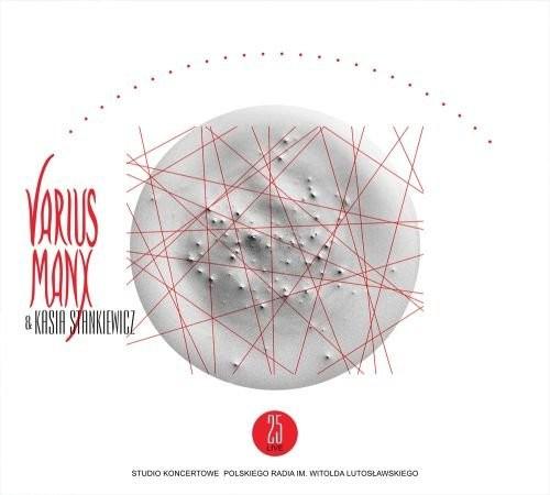 Varius Manx, Kasia Stankiewicz 25 Live