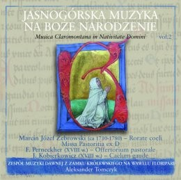 Early Music Ensemble from the Royal Wawel Castle in Kraków Christmas Music from Jasna Góra. Jasnogórska Muzyka na Boże Narodzenie