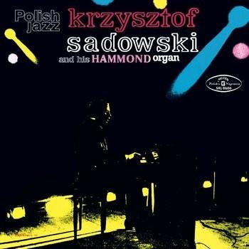 Krzysztof Sadowski Krzysztof Sadowski and his hammond organ LP