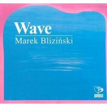 Wave Marek Bliziński