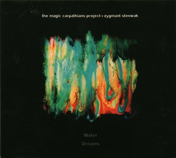 Magic Carpathians Project Marek Styczyński Water Dreams