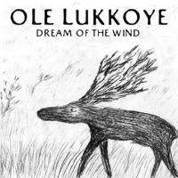 Ole Lukkoye Dream Of The Wind 1989-1991