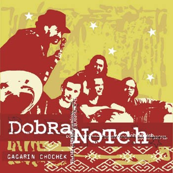 Dobranotch Gagarin Chochek