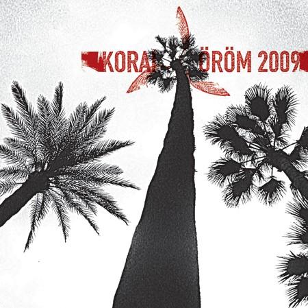 Korai orom Korai orom 2009
