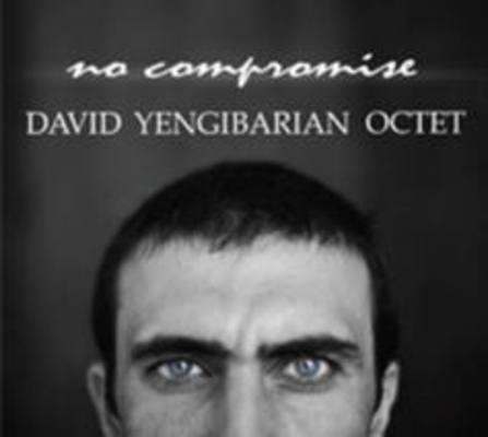 David Yengibarian Octet No compromise