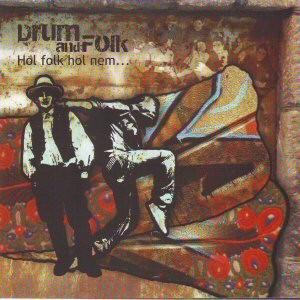 Drum and Folk Hol folk hol nem