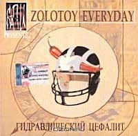 Zolotoy Every Day 1999-2002 Gidravlicheskiy cefalit