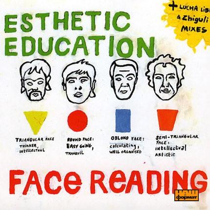 Esthetic Education Face Reading