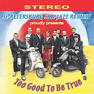 St. Petersburg Ska Jazz Review Too Good To Be True