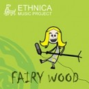 Ethnica Music Project Fairy Wood