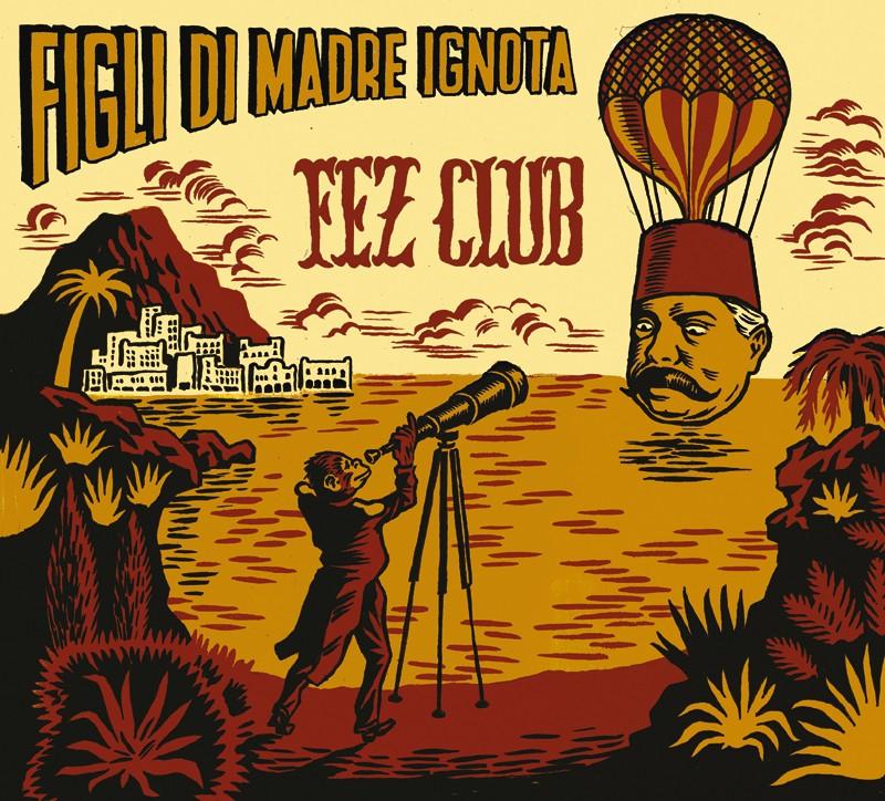Figli di Madre Ignota Fez Club