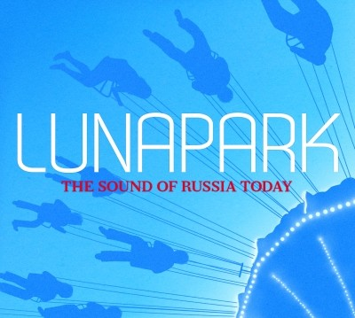 CD Lunapark The Sound of Russia Today