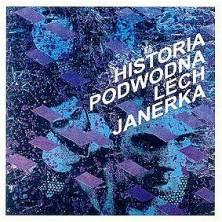 Historia podwodna Lech Janerka