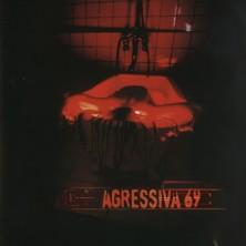 Agressiva 69 Agressiva 69