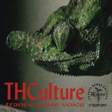 Trance Noise Voice THCulture