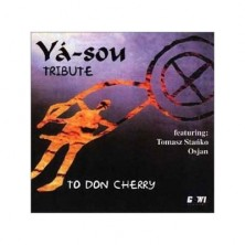 Tribute to Don Cherry Ya-sou featuring Tomasz Stańko and Osjan