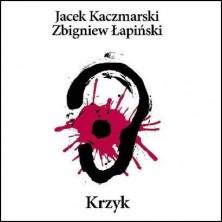 Krzyk Jacek Kaczmarski, Zbigniew Łapiński