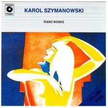 Karol Szymanowski - Piano Works vol. 5 Witold Małcużyński, Andrzej Stefański, Barbara Hesse-Bukowska Karol Szymanowski