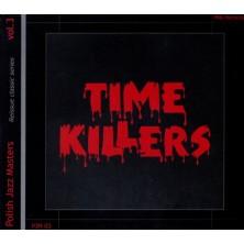 Time Killers Czesław Bartkowski, Wojciech Karolak, Tomasz Szukalski