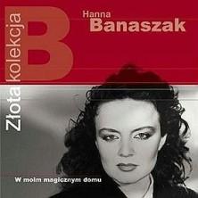Złota kolekcja: W moim magicznym domu Hanna Banaszak