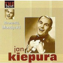 Brunetki, blondynki - The Best Jan Kiepura