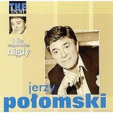 Nie zapomnisz nigdy - The Best Jerzy Połomski