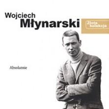 Absolutnie - Złota Kolekcja Wojciech Młynarski