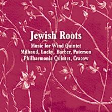 JEWISH ROOTS - Music for Wind Quintet Philharmonia Quintet