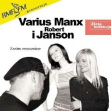 Varius Manx, Robert Janson Zanim zrozumiesz - Złota kolekcja