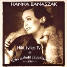 Nikt tylko ty - Echa melodii zapomnianej Hanna Banaszak
