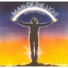 Man Of The Light Zbigniew Seifert