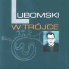 Lubomski W Trójce Mariusz Lubomski