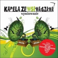 Wymixowanie - Upmixing Kapela ze Wsi Warszawa - Warsaw Village Band