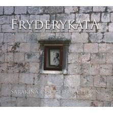 Fryderykata - Sarakina Inspired By Chopin Fryderykata - Sarakina Inspired By Chopin