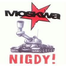 Nigdy! Moskwa