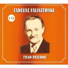 Tylko Przeboje Tadeusz Faliszewski