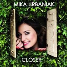 Closer Urbaniak Mika