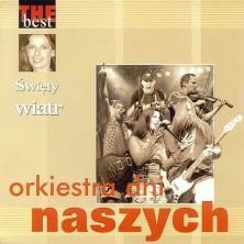 The Best - Święty wiatr Orkiestra Dni Naszych