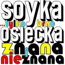 ...Tylko brać. Osiecka znana i nieznana Stanisław Soyka